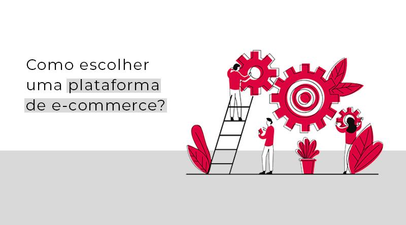Como escolher uma plataforma de e-commerce?